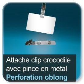 Badge Attache clip crocodile avec pince métal pour badge perforé oblon