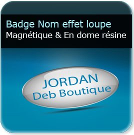 Badge plastique personnalisé Badge personnalisé avec prénom ou nominatif en dome résine 4,3mm effet loupe, fixation barre aimanté