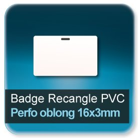 Badge Rectangle plastique + perforation oblong 16x3mm