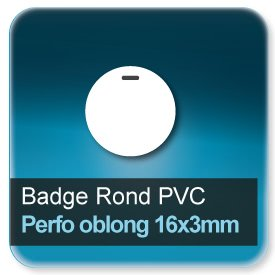 Badge Rond plastique + perforation oblong de 16x3mm