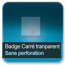 Badge Carré plastique transparent Sans perforation