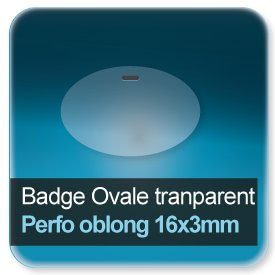 Badge Ovale plastique transparent + perforation oblong 16x3mm