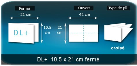 Dépliants / Plaquettes Ouvert 21 x 42 cm - Fermé DL+ 10,5 x 21 cm