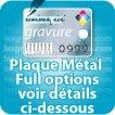 Plaque metal plaque full option (gravure 4 pantones perfo code barres etc)