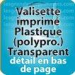 Valisette polypropylène Polypro Transparent impression exterieur 32x24x3cm (détail sur site)