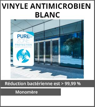 PRODUITS DÉCONFINEMENT Vinyle antimicrobien blanc monomère HEXISv3000 - Lamination contenant des agents antimicrobiens - réduction bactérienne est sup. à 99,99 pour cent